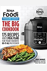 The Big Ninja Foodi Pressure Cooker Cookbook: 175 Recipes and 3 Meal Plans for Your Favorite Do-It-All Multicooker Kindle Edition