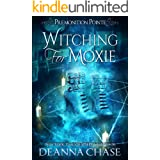 Witching For Moxie: A Paranormal Women's Fiction Novel (Premonition Pointe Book 5)