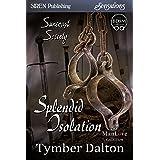 Splendid Isolation [Suncoast Society] (Siren Publishing Sensations)