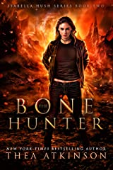Bone Hunter (Isabella Hush Series Book 2) Kindle Edition