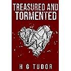 Treasured and Tormented