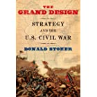 The Grand Design: Strategy and the U.S. Civil War
