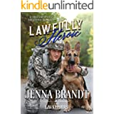 Lawfully Heroic: A Military Police Lawkeeper Romance and Disaster City Search and Rescue Prequel (The Lawkeepers Contemporary