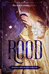 The Rood (The Marylanders Book 1) Kindle Edition
