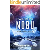 Taken to Nobu: A SciFi Alien Romance (Xiveri Mates Book 2)