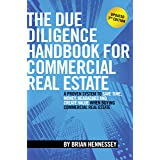 The Due Diligence Handbook For Commercial Real Estate: A Proven System To Save Time, Money, Headaches And Create Value When B