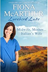 Midwife, Mother...Italian's Wife (Lyrebird Lake Book 5) Kindle Edition