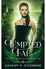 Tempted by the Fae (The Love's Protector Series Book 1) Kindle Edition