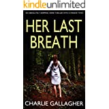 HER LAST BREATH an absolutely gripping crime thriller with a massive twist (Langthorne Police Series Book 7)