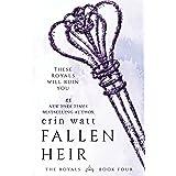 Fallen Heir: A Novel (The Royals Book 4)
