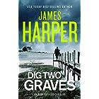 Dig Two Graves: An Evan Buckley Crime Thriller (Evan Buckley Thrillers Book 13)