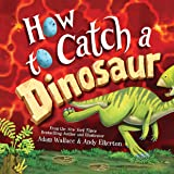 How to Catch a Dinosaur