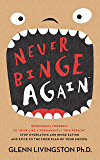 Never Binge Again(tm): How Thousands of People Have Stopped Overeating and Binge Eating - and Stuck to the Diet of Their Choice!  (By Reprogramming Themselves ... Differently About Food.) (English Edition)