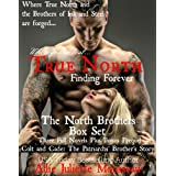 True North Box Set: Books 1 - 3 with Bonus novel FORGED - Colt and Cade The Patriarchs' Brother's Story