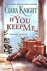 If You Keep Me: A Prequel Christmas Second Chance Romance (A Sugar Maple Novel) Kindle Edition