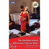 The Mediterranean Billionaire's Secret Baby (Italian Husbands Book 29)