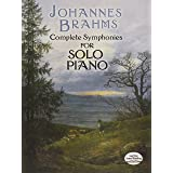 Brahms: Complete Symphonies for Solo Piano (Dover Classical Music for Keyboard) (Dover Music for Piano)