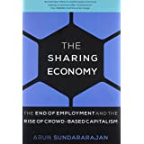 The Sharing Economy: The End of Employment and the Rise of Crowd-Based Capitalism