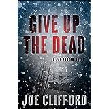 Give Up the Dead: A Jay Porter Novel: 3