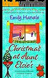 Christmas at Aunt Elsie's: a delightfully festive, feel-good…