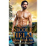 Mess with Me (A Mile High Romance Book 2)