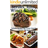 Steaks, Ribs, Wings & Sides: Includes Deviled Egg, Potato Salad & Coleslaw Recipes! (Southern Cooking Recipes)