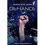 Defiance (Stories of Singularity #6)