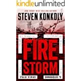 FIRE STORM: A Post-Apocalyptic Conspiracy Thriller (The Zulu Virus Chronicles Book 3)