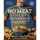 No Meat Athlete Cookbook: Whole Food, Plant-Based Recipes to Fuel: Whole Food, Plant-Based Recipes to Fuel Your Workouts--And