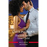 Sheikh's Secret Love-Child (Bound to the Desert King Book 4)
