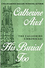 His Burial Too (The Calleshire Chronicles Book 5) Kindle Edition