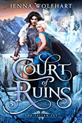 Court of Ruins (The Fallen Fae Book 1) Kindle Edition
