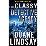The Classy Detective Agency: A Lou FLeener Mystery (Lou Fleener Mysteries Book 4)