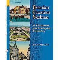 Bosnian, Croatian, Serbian, a Grammar: With Sociolinguistic…