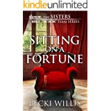 Sitting on a Fortune (The Sisters, Texas Mystery Series, Book 9)