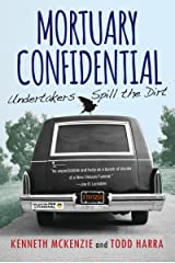 Mortuary Confidential:: Undertakers Spill the Dirt Kindle Edition