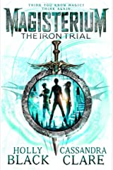 Magisterium: The Iron Trial (Magisterium Series Book 1) Kindle Edition
