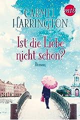 Ist die Liebe nicht schön?: Weihnachtsroman (German Edition) Kindle Edition