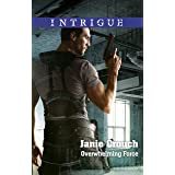 Overwhelming Force (Omega Sector: Critical Response Book 5)