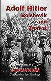 Adolf Hitler: Bolshevik and Zionist Volume I Communism (English Edition)