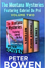 The Montana Mysteries Featuring Gabriel Du Pré Volume Two: Notches, Thunder Horse, and Long Son Kindle Edition