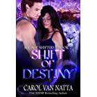 Shift of Destiny, A Steamy Paranormal Romance with Prehistoric Shifters, an Evil Bllionaire, and Magical Sanctuary Town: Ice