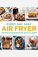 Every Day Easy Air Fryer: 100 Recipes Bursting with Flavor Kindle Edition