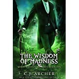 The Wisdom of Madness (The Ministry of Curiosities Book 10)