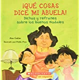 Que Cosas Dice Mi Abuela (the Things My Grandmother Says): (spanish Language Edition of the Things My Grandmother Says)