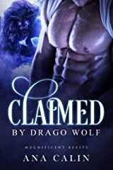 Claimed by Drago Wolf (Magnificent Beasts Book 1) Kindle Edition