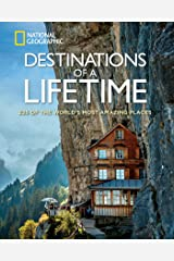 Destinations of a Lifetime: 225 of the World's Most Amazing Places Kindle Edition