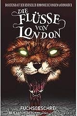 Die Flüsse von London (Band 5) - Fuchsgeschrei: Bd. 5: Fuchsgeschrei (German Edition) Kindle Edition
