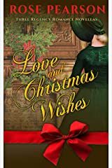 Love and Christmas Wishes: Three Regency Romance Novellas Kindle Edition