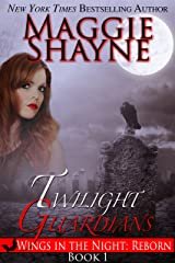 Twilight Guardians (Wings in the Night: Reborn Book 1) Kindle Edition